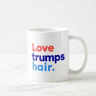 """LOVE TRUMPS HAIR"" (double-sided) Coffee Mug"