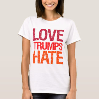 Love Trumps Hate Anti Trump T-Shirt