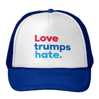 Love trumps hate. cap