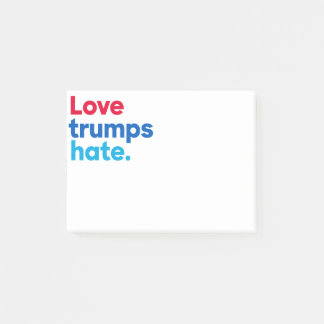 Love trumps hate. post-it notes