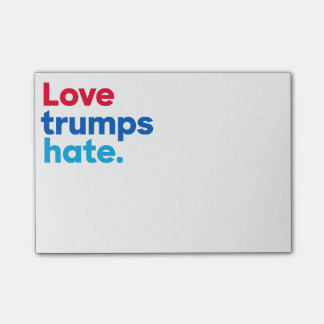 Love trumps hate. post-it® notes