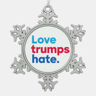 """""""Love trumps hate"""" Snowflake Pewter Christmas Ornament"""