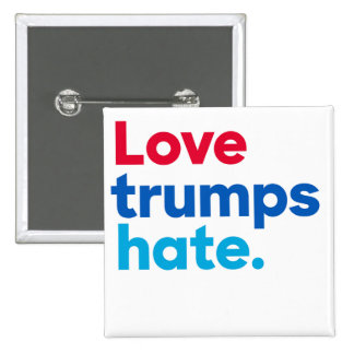 Love trumps hate. square button