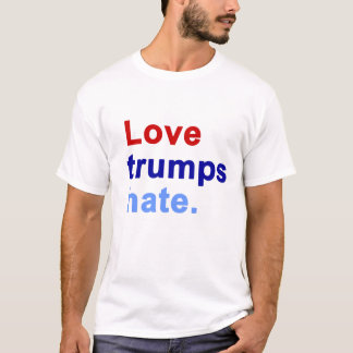 Love trumps hate. - t-shirt