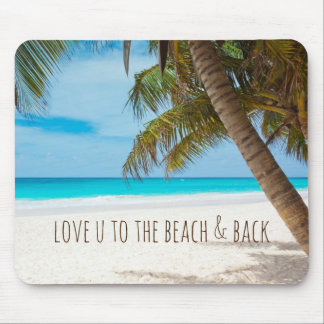 Love U to the Beach and Back Mouse Pad