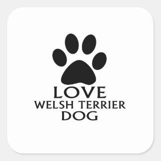 LOVE WELSH TERRIER DOG DESIGNS SQUARE STICKER