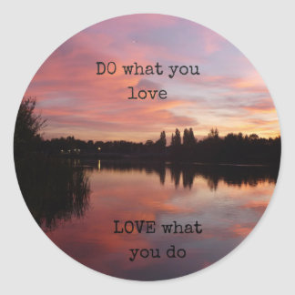 LOVE what you do DO what you love sticker.. Round Sticker