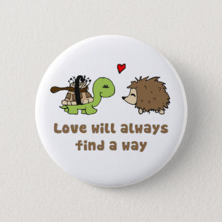 Love will always find a way 6 cm round badge