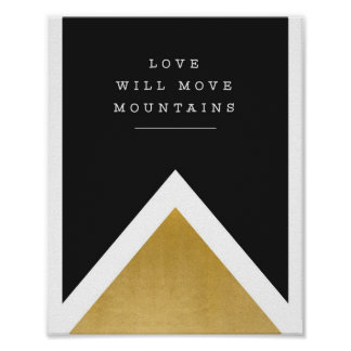 """love will move mountains"" gold print"