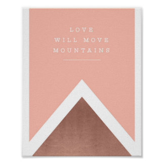 """love will move mountains"" rose gold print"