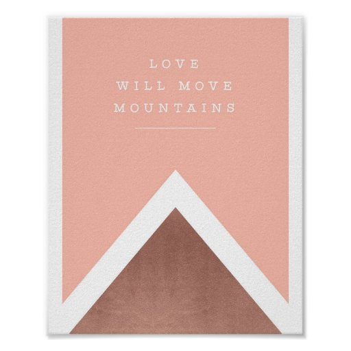 """""""love will move mountains"""" rose gold print"""