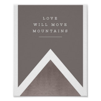 """love will move mountains"" silver and grey print"