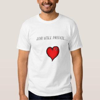 Love Will Prevail...... Tee Shirt