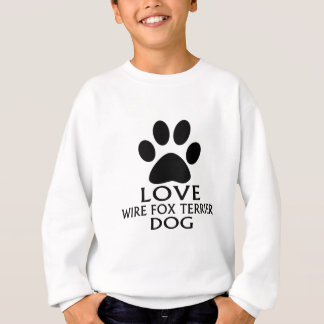 LOVE WIRE FOX TERRIER DOG DESIGNS SWEATSHIRT