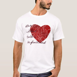 Love Without Truth T-Shirt