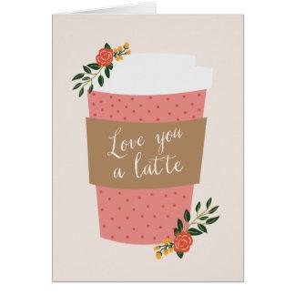 Love You a Latte   Valentine Note Card