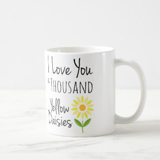 Love you a Thousand Yellow Daisies Mug