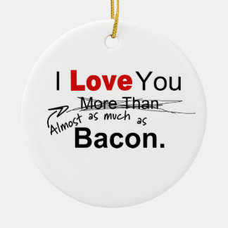 Love You Almost As Much As Bacon Couples Christmas Ornament