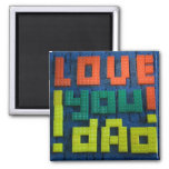 Love You Dad! Square Magnet