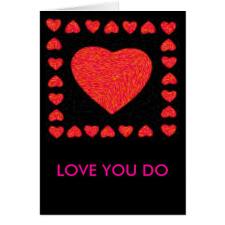 LOVE YOU DO GREETING CARD