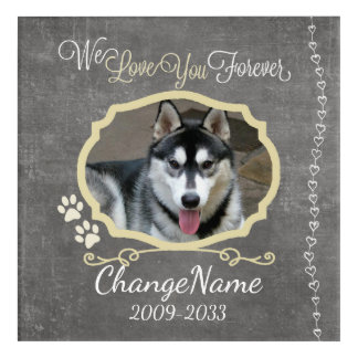 Love You Forever Dog Memorial Keepsake Acrylic Wall Art