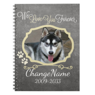 Love You Forever Dog Memorial Keepsake Notebooks