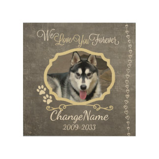 Love You Forever Dog Memorial Keepsake Wood Print