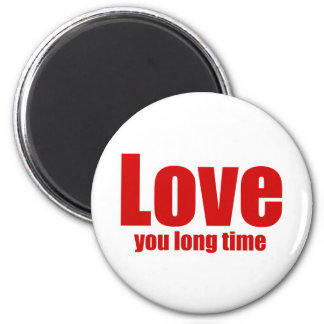 Love you Long time Funny Valentines Day Fridge Magnet