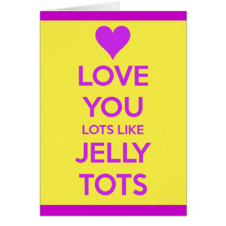 Love you Lots like jelly tots funny romantic card