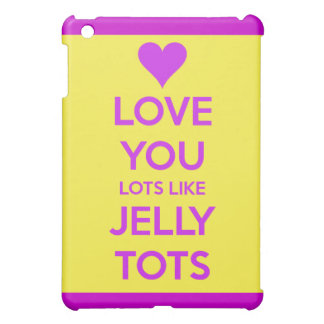 Love you Lots like jelly tots funny romantic Case iPad Mini Case