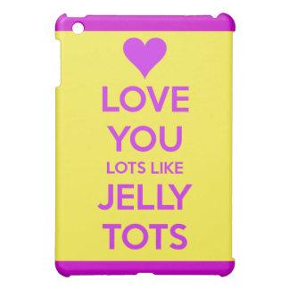 Love you Lots like jelly tots funny romantic Case iPad Mini Case