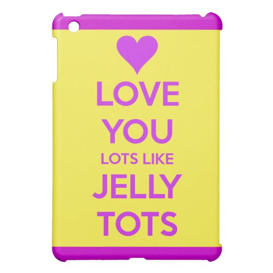 Love you Lots like jelly tots funny romantic