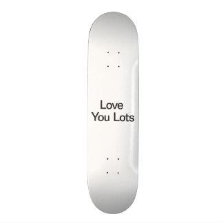 Love You Lots Custom Skateboard