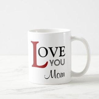 Love You Mom Custom Name Coffee Mug