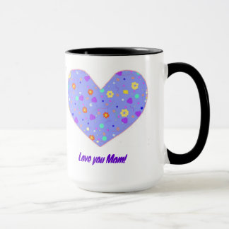 Love you Mom! mug