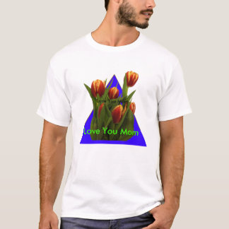Love You Mom - Tulips The MUSEUM Zazzle T-Shirt