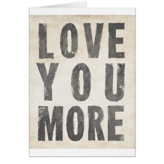 Love You More (antique white) Greeting Card