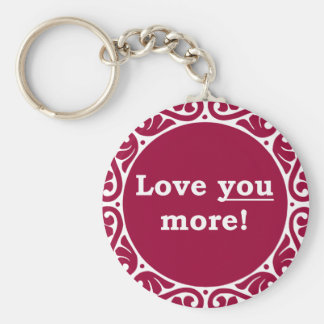 Love You More! Basic Round Button Key Ring