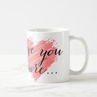 Love you more... pink heart basic white mug