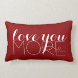 Love You More Text in White on Red Lumbar Cushion