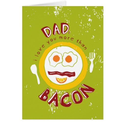 Love you more than bacon Father's Day Cards
