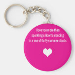 Love You More Than Unicorns Basic Round Button Key Ring