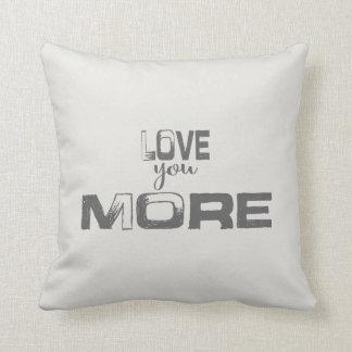 Love You More | Throw Pillow