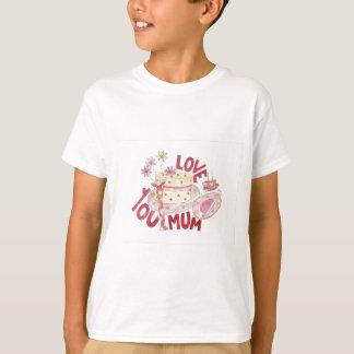 Love You Mum T-Shirt