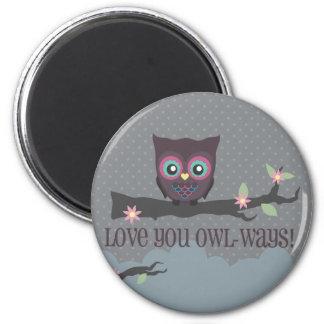 Love You Owl-ways!, Love You Owl-ways!, Love Yo... 6 Cm Round Magnet