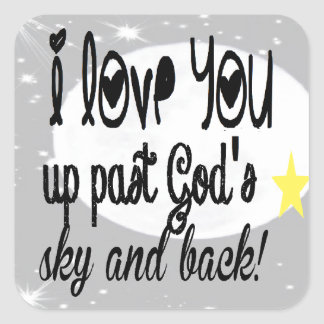 Love you past God's Sky Square Sticker