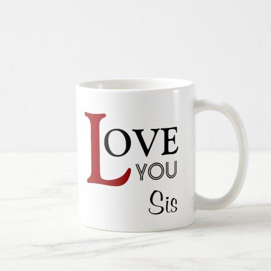 Love You Sis Custom Name Coffee Mug