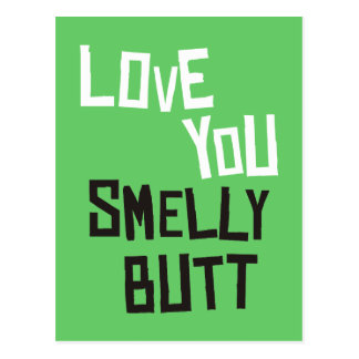 Love You Smelly Butt Postcard