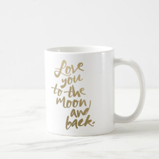 LOVE YOU TO THE MOON AND BACK | COFFEE MUG