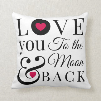 Love You to the Moon and Back Cushions
